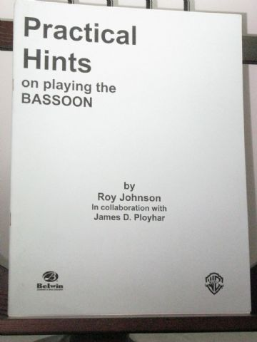 Johnson R & Ployhar J D - Practical Hints on Playing the Bassoon